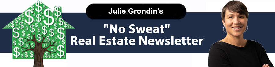 ** Julie Grondin: July 2021 – Real Estate: Invest in Something You Can See, Like a Brilliant Display of Fireworks